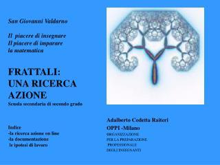 Adalberto Codetta Raiteri OPPI -Milano O RGANIZZAZIONE  PER LA  P REPARAZIONE P ROFESSIONALE