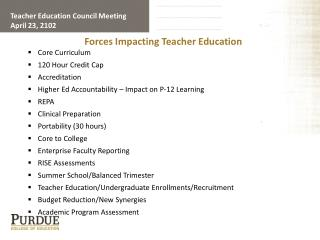 Forces Impacting Teacher Education Core Curriculum  120  Hour Credit Cap Accreditation