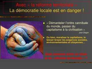 Avec   la r forme territoriale   La d mocratie locale est en danger