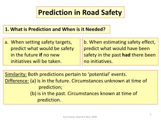 Prediction in Road Safety