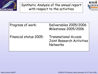 Synthetic Analysis of the annual report with respect to the activities
