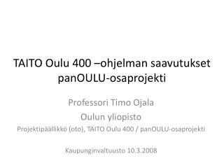 TAITO Oulu 400 –ohjelman saavutukset panOULU-osaprojekti