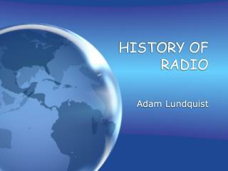 HISTORY OF RADIO