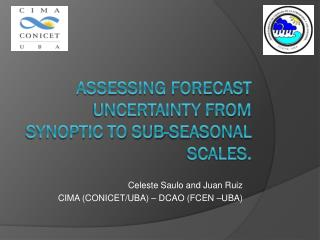 Assessing forecast uncertainty from synoptic to sub-seasonal scales.