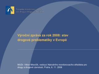 Výroční zpráva za rok 2008: stav  drogové problematiky vEvropě