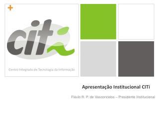 Apresentação Institucional  CITi
