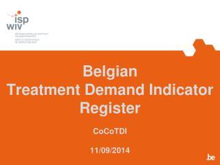 Belgian  Treatment Demand Indicator Register CoCoTDI 11/09/2014