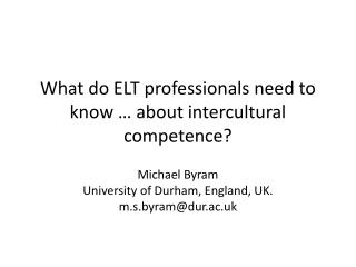 What do ELT professionals need to know … about intercultural competence?