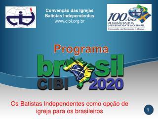Os Batistas Independentes como opção de igreja para os brasileiros