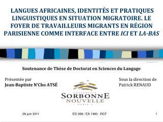 Soutenance de Thèse de Doctorat en Sciences du Langage Présentée par Sous la direction de