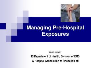 Managing Pre-Hospital Exposures