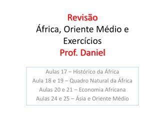 Revisão  África, Oriente Médio e Exercícios Prof. Daniel