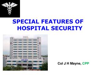 SPECIAL FEATURES OF HOSPITAL SECURITY