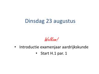 Dinsdag 23 augustus