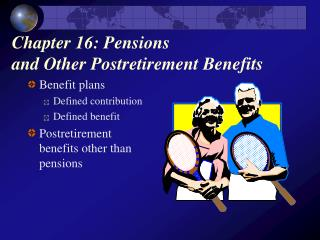 Chapter 16: Pensions  and Other Postretirement Benefits