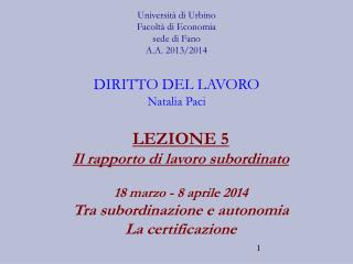 LEZIONE 5 Il rapporto di lavoro subordinato 18 marzo - 8 aprile 2014