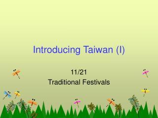 Introducing Taiwan (I)