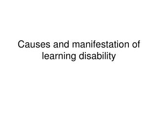 Causes and manifestation of learning disability