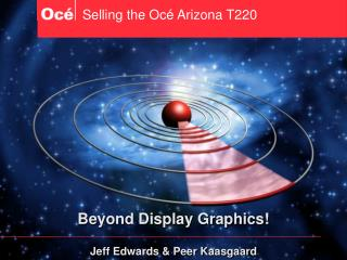 Selling the Oc� Arizona T220