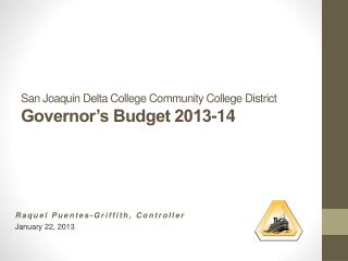 San Joaquin Delta College Community College District Governor's Budget 2013-14