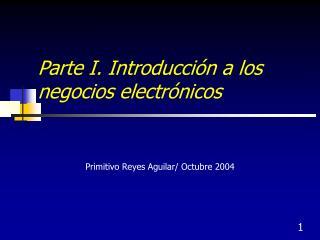 Parte I. Introducci n a los negocios electr nicos