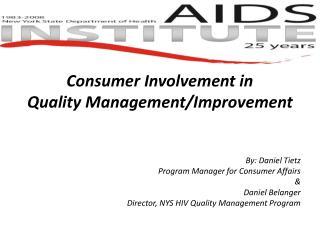 Consumer Involvement in Quality Management/Improvement By: Daniel Tietz