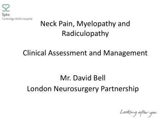 Neck Pain, Myelopathy and  Radiculopathy Clinical Assessment and Management