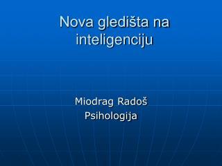 Nova gledišta na inteligenciju