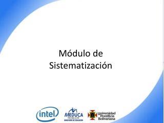 Módulo de  Sistematización