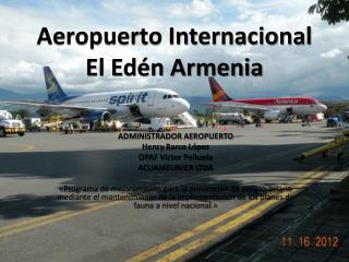 Aeropuerto Internacional El Edén Armenia