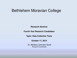 Research Seminar Fourth Year Research Candidates Topic: Data Collection Tools October 17, 2014
