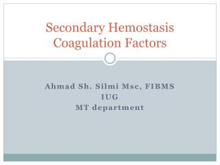 Secondary Hemostasis Coagulation Factors