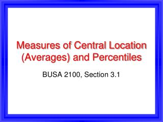Measures of Central Location (Averages) and Percentiles