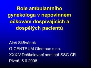 Role ambulantního gynekologa v nepovinném očkování dospívajících a dospělých pacientů