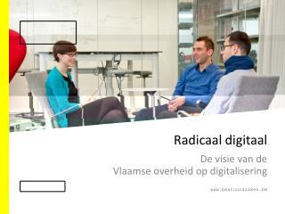 Radicaal digitaal