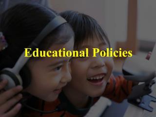 Educational Policies