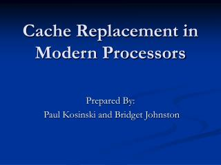 Cache Replacement in Modern Processors