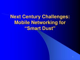 Next Century Challenges: Mobile Networking for �Smart Dust�