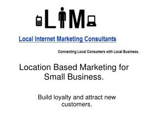 Location Based Marketing for Small Business.