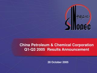 China Petroleum & Chemical Corporation Q1-Q3 2005  Results Announcement