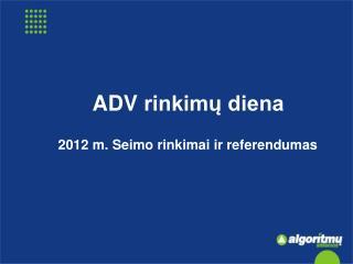 ADV  rinkimų diena