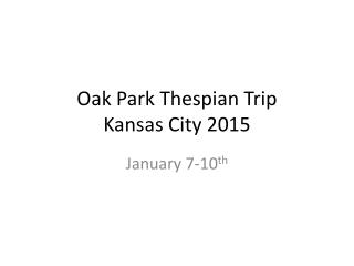 Oak Park Thespian Trip  Kansas City 2015