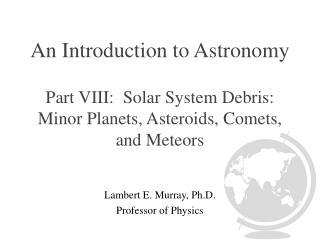 Lambert E. Murray, Ph.D. Professor of Physics