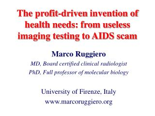 The  profit-driven  invention of  health  needs: from useless imaging testing to AIDS scam