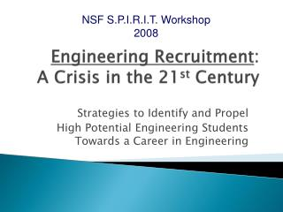 Engineering Recruitment :  A  Crisis  in  the 21 st  Century