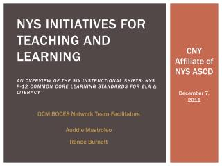 NYS Initiatives for Teaching and Learning  An overview of the Six instructional shifts: NYS P-12 Common core Learning st