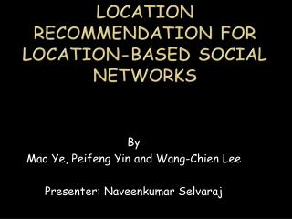 Location Recommendation for  Location-based Social Networks
