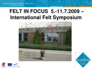 FELT IN FOCUS  5.-11.7.2009 – International Felt Symposium