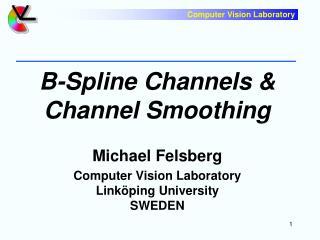 B-Spline Channels & Channel Smoothing