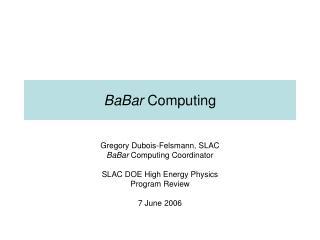 BaBar  Computing